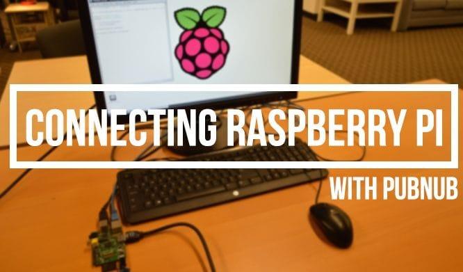 【IoT開発ブログ】Raspberry Pi + Node.js + PubNub(mBaaS)で、ブラウザとIoTのリアルタイム通信を実装